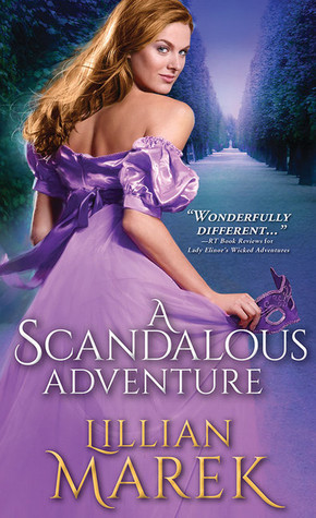 Spotlight: A Scandalous Adventure by Lillian Marek (Excerpt, Guest Post, Review & Giveaway)