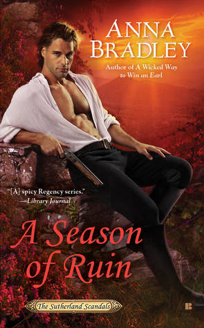 Spotlight: A Season of Ruin by Anna Bradley (Guest Post, Excerpt & Review)