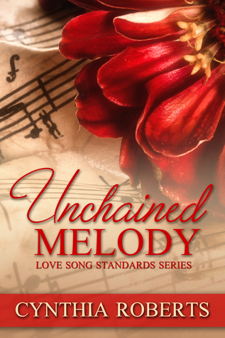 Blog Tour: Unchained Melody by Cynthia Roberts (Excerpt & Giveaway)