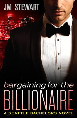 Blog Tour: Bargaining for a Billionaire by J. M. Stewart  (Excerpt)