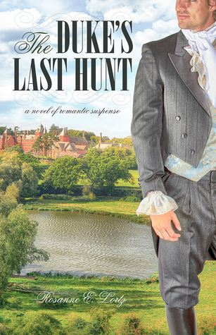 Blog Tour: The Duke's Last Hunt by Rosanne E. Lortz (Review & Giveaway)